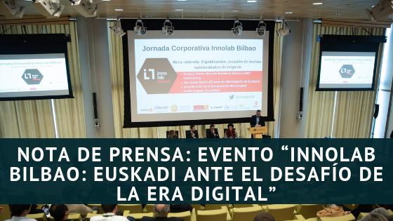 """Nota de Prensa: Evento """"INNOLAB Bilbao: Euskadi ante el desafío de la era digital"""""""